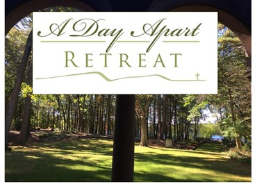 >A Day Apart Retreat