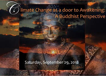 >Climate Change as a door to Awakening: A Buddhist Perspective