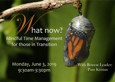 >What now?  Mindful Time Management for those in transition