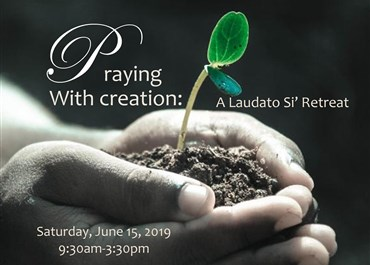 >Praying with Creation: A Laudato Si' Retreat