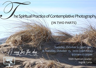 >The Spiritual Practice of Contemplative Photography Part One & Two
