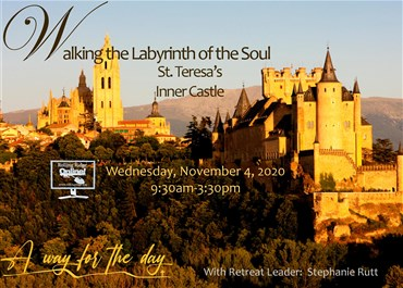 >Walking the Labyrinth of the Soul- St. Teresa's Inner Castle