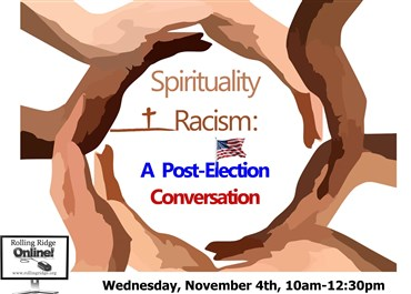 >Spirituality & Race: A Post Election Conversation