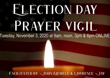 >Election Day Prayer Vigil